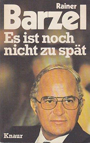Es ist noch nicht zu spät: Barzel, Rainer: