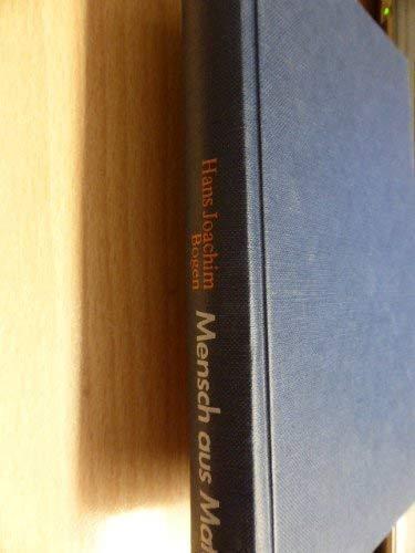 Mensch aus Materie. Werden und Wesen des: Bogen, Hans Joachim