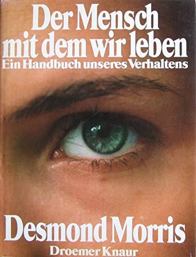 9783426045961: Der Mensch, mit dem wir leben. Ein Handbuch unseres Verhaltens