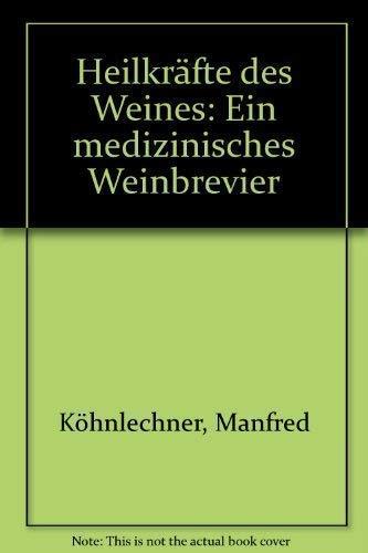 9783426046036: Heilkräfte des Weines: E. med. Weinbrevier (German Edition)