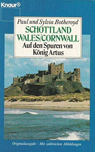 9783426046302: Schottland /Wales /Cornwall - Auf den Spuren von König Artus