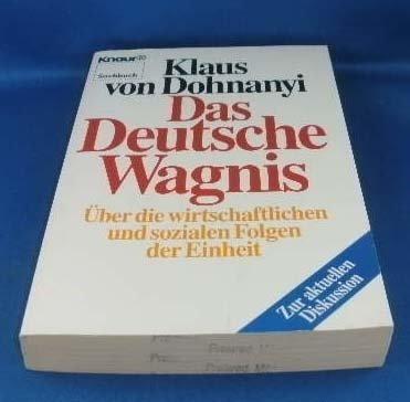 9783426048559: Das Deutsche Wagnis. Über die wirtschaftlichen und sozialen Folgen der Einheit