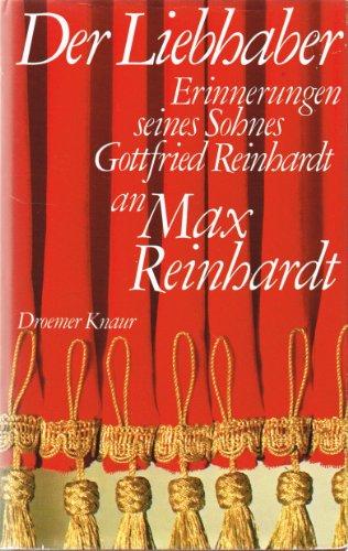 9783426055762: Der Liebhaber. Erinnerungen seines Sohnes Gottfried Reinhardt an Max Reinhardt