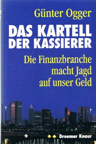 9783426056073: Das Kartell der Kassierer. Die Finanzbranche macht Jagd auf unser Geld. 1. Auflage. (Livre en allemand)