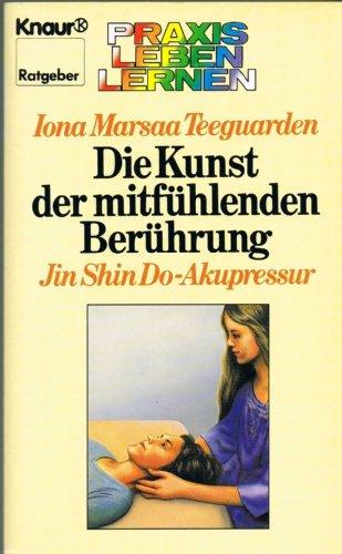 9783426060070: Die Kunst der mitfühlenden Berührung. Jin Shin Do-Akupressur.