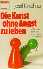 9783426076897: Die Kunst, ohne Angst zu leben by Kirschner, Josef