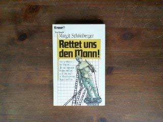 Rettet uns den Mann! Knaur Sachbuch. TB - Margit Schönberger