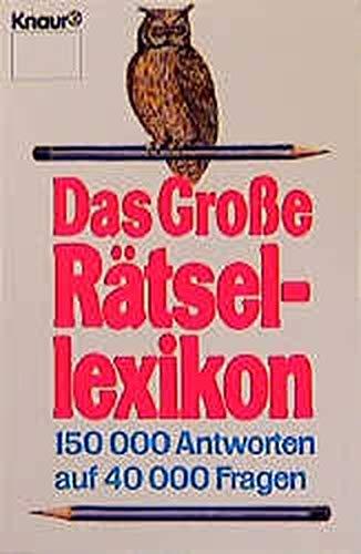 Das Große Rätsellexikon. 150 000 Antworten auf