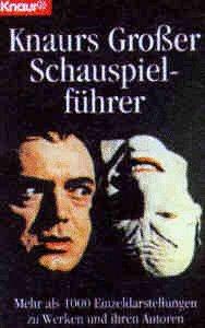 9783426077863: Knaurs Grosser Schauspielführer. Mehr als 1000 Einzeldarstellungen zu Werken und Autoren
