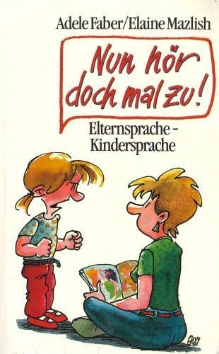 9783426077931: Nun hör doch mal zu!. Elternsprache - Kindersprache