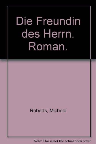 Die Freundin des Herrn. Roman. (3426080559) by Roberts, Michele