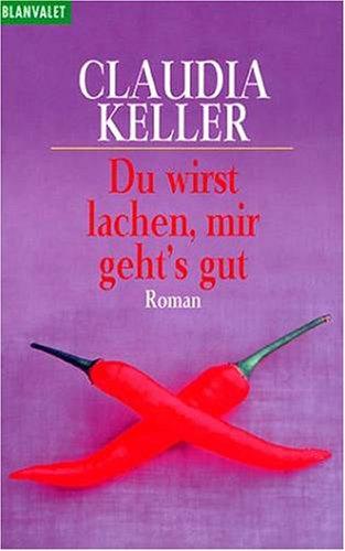 9783426080573: Du wirst lachen, mir geht's gut (6624 766). Roman. ( Frauen und Literatur).