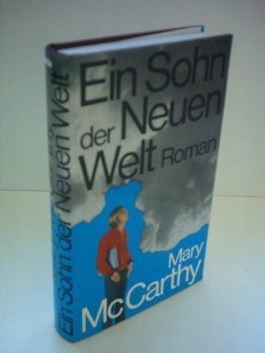 Ein Sohn der Neuen Welt. Roman. Aus dem Amerikanischen von Gisela Stege. Originaltitel: Birds of America. - McCarthy, Mary