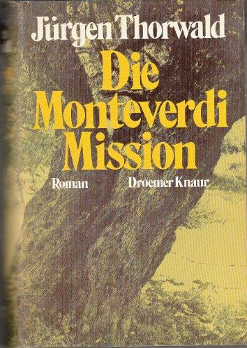 Die Monteverdi Mission: Thorwald, Jürgen