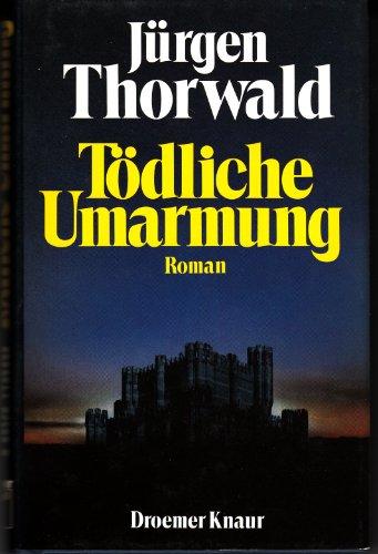 Tödliche Umarmung.: Thorwald, Jürgen