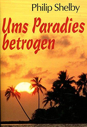9783426192702: Ums Paradies betrogen
