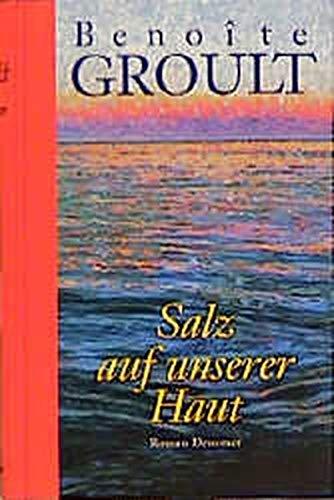 Salz auf unserer Haut, Geschenkausgabe: Groult, Benoîte