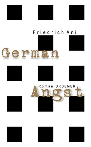 German Angst: Roman: Ani, Friedrich