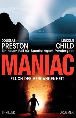9783426197233: Maniac - Fluch der Vergangenheit: Ein neuer Fall für Special Agent Pendergast