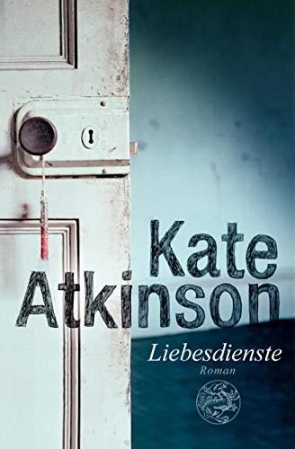 Liebesdienste: Roman: Atkinson, Kate