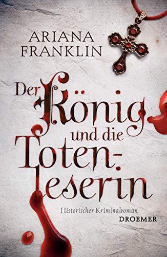 Der König und die Totenleserin: Historischer Kriminalroman - Franklin, Ariana