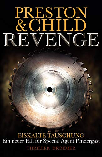 9783426198995: Revenge - Eiskalte Täuschung: Ein neuer Fall für Special Agent Pendergast