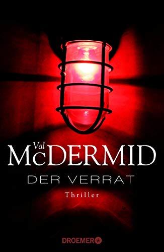 Der Verrat : Thriller. Val McDermid. Aus dem Engl. von Doris Styron - McDermid, Val (Verfasser) und Doris (Übersetzer) Styron