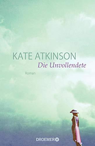Die Unvollendete. - ATKINSON, Kate.
