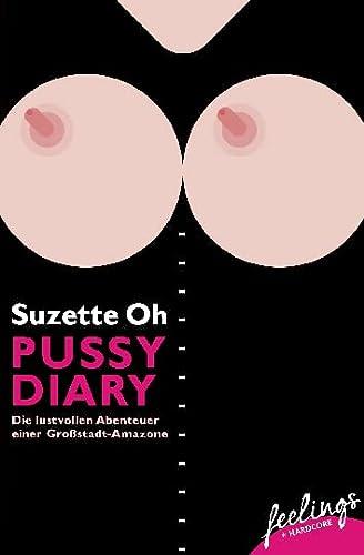 9783426215104: Pussy Diary: Die lustvollen Abenteuer einer Großstadt-Amazone