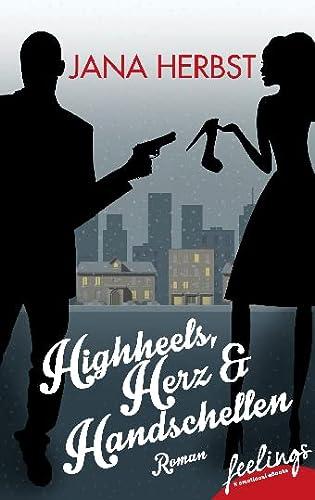 9783426215203: Highheels, Herz & Handschellen