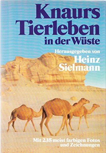 Knaurs Tierleben in der Wüste : Übers.: Sielmann, Heinz und