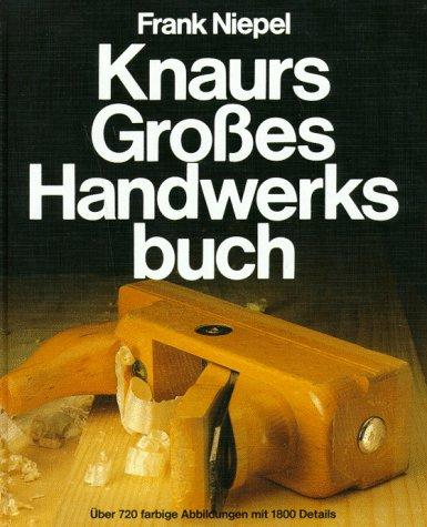 9783426261521: Knaurs Grosses Handwerksbuch. Mit zahlreichen Vorschlägen für Umwelt- und Gesundheitsbewusste