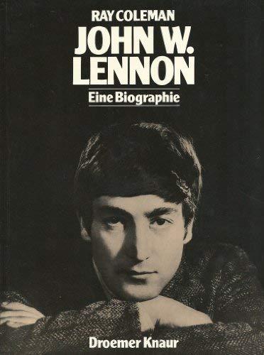 John W. Lennon : e. Biographie. Aus: Coleman, Ray: