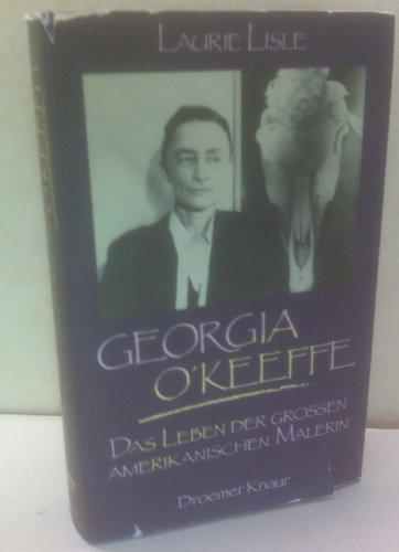 Georgia O'Keeffe - Das Leben der großen amerikanischen Malerin. Aus dem Amerikanischen von Jürgen Benz. - Lisle, Laurie