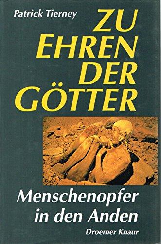 9783426264409: Zu Ehren der Götter - Menschenopfer in den Anden