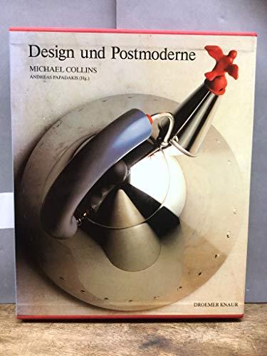 Design und Postmoderne. Mit Beiträgen von Volker Fischer, Charles Jencks und Paolo Portoghesi....