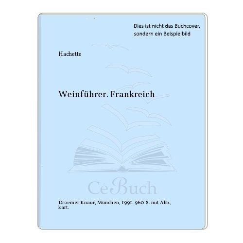 9783426265222: Hachette Weinführer Frankreich
