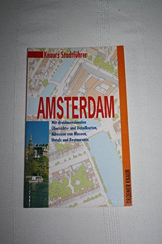 9783426265345: Knaurs Stadtf�hrer Amsterdam. Mit dreidimensionalen �bersichts- und Detailkarten, Adressen von Museen, Hotels und Restaurants