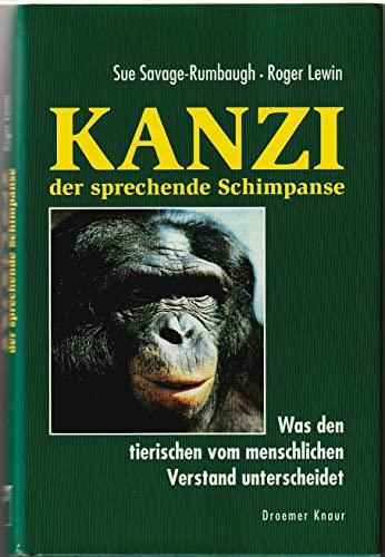 9783426266694: Kanzi, der sprechende Schimpanse. Was den tierischen vom menschlichen Verstand unterscheidet