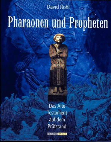 PHARAONEN UND PROPHETEN: Das Alte Testament Auf Dem Prufstand.: Rohl, David.