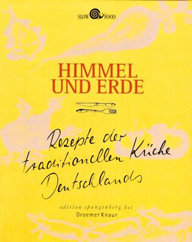 9783426269558: Himmel Und Erde: Rezepte Der Traditionellen Kuche Deutschlands