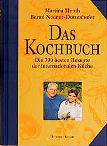 9783426270196: Das Kochbuch: Die 700 besten Rezepte der internationalen Küche