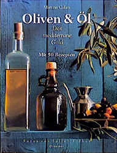 9783426271001: Oliven & Öl, Das mediterrane Gold