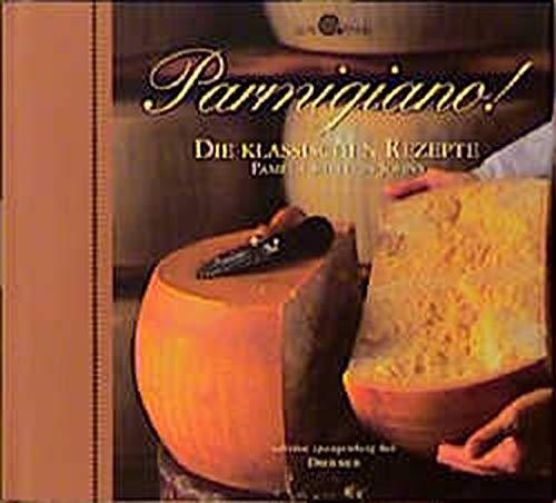 Parmigiano. Die klassischen Rezepte. ( Slow Food). (3426271087) by Pamela Sheldon Johns; Steven Rothfeld