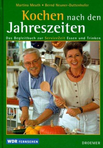Kochen nach den Jahreszeiten: Meuth, Martina, Neuner-Duttenhofer,