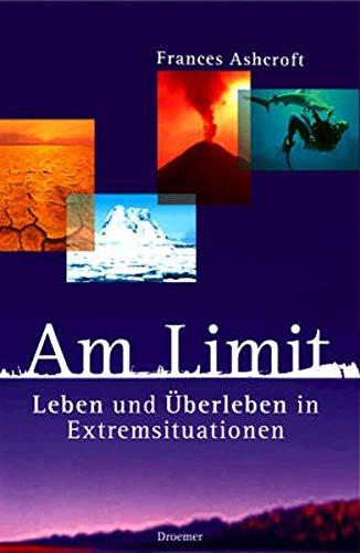 9783426272619: Am Limit. Leben und Überleben in Extremsituationen