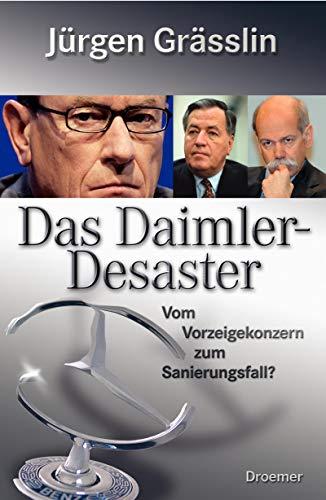 9783426272671: Das Daimler-Desaster: Vom Vorzeigekonzern zum Sanierungsfall?