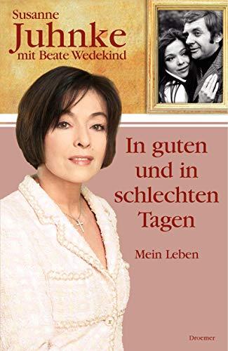 9783426273050: In guten und in schlechten Tagen. Mit Beate Wedekind. Mein Leben.