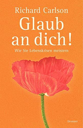 Glaub an dich! (9783426273265) by Richard Carlson