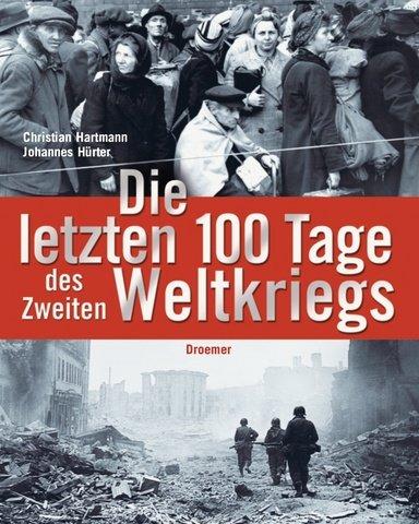 9783426273562: Die letzten 100 Tage des Zweiten Weltkriegs . 9783426273562 ...